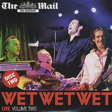 Live, Volume 2: [Mail On Sunday] mp3 Live by Wet Wet Wet