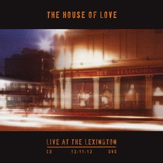 Live At The Lexington 13:11:13 mp3 Live by The House Of Love