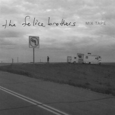 Mix Tape mp3 Album by The Felice Brothers