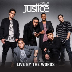 Live By The Words mp3 Album by Justice Crew