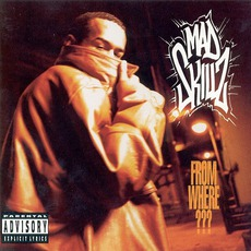 From Where??? mp3 Album by Mad Skillz