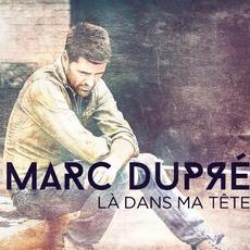 Là Dans Ma Tête by Marc Dupré
