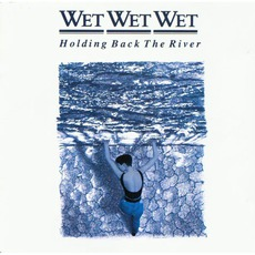Holding Back The River mp3 Album by Wet Wet Wet