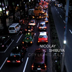 City Lights, Volume 2: Shibuya mp3 Album by Nicolay