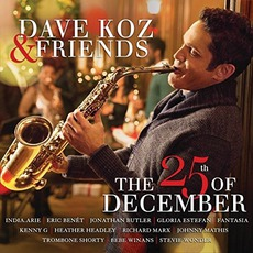 The 25th Of December mp3 Album by Dave Koz & Friends
