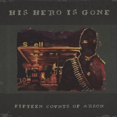 Fifteen Covnts Of Arson mp3 Album by His Hero Is Gone