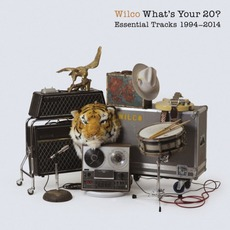 What's Your 20? Essential Tracks 1994-2014 mp3 Artist Compilation by Wilco