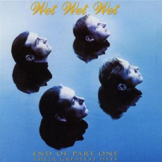 End Of Part One: Their Greatest Hits mp3 Artist Compilation by Wet Wet Wet