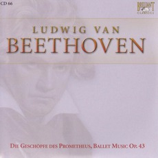 Complete Works: Die Geschopfe des Prometheus, Ballet Music Op.43 - CD66 mp3 Artist Compilation by Ludwig Van Beethoven