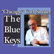 "The Blue Keys mp3 Album by ""Chicago"" Carl Snyder"