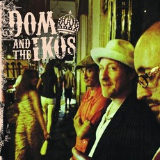 Dom And The Iko's mp3 Album by Dom And The Iko's