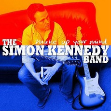 Make Up Your Mind mp3 Album by The Simon Kennedy Band