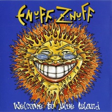 Welcome To Blue Island mp3 Album by Enuff Z'Nuff