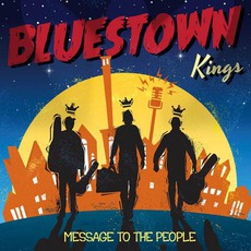 Message To The People mp3 Album by Bluestown Kings