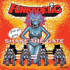First Ya Gotta Shake The Gate mp3 Album by Funkadelic