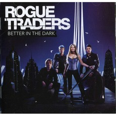 Better In The Dark mp3 Album by Rogue Traders