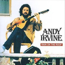 Rain On The Roof mp3 Album by Andy Irvine