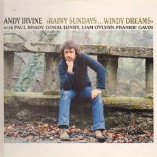 Rainy Sundays... Windy Dreams (Re-Issue) mp3 Album by Andy Irvine