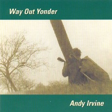 Way Out Yonder mp3 Album by Andy Irvine