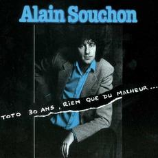 Toto 30 Ans, Rien Que Du Malheur... mp3 Album by Alain Souchon