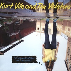 It's A Big World Out There (And I Am Scared) mp3 Album by Kurt Vile
