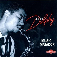Music Matador mp3 Artist Compilation by Eric Dolphy