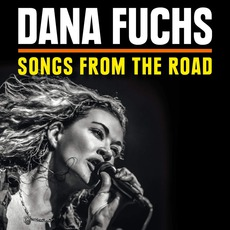 Songs From The Road mp3 Live by Dana Fuchs
