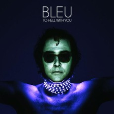 To Hell With You mp3 Album by Bleu