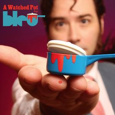 A Watched Pot mp3 Album by Bleu
