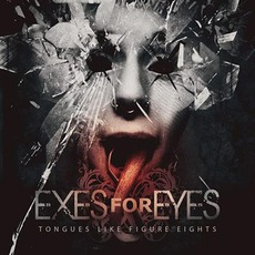 Tongues Like Figure Eights mp3 Album by Exes For Eyes