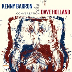 The Art Of Conversation mp3 Album by Kenny Barron & Dave Holland