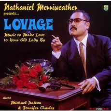 Nathaniel Merriweather Presents... Lovage: Music To Make Love To Your Old Lady By mp3 Album by Lovage