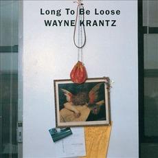 Long To Be Loose mp3 Album by Wayne Krantz