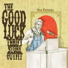 Old Excuses mp3 Album by The Good Luck Thrift Store Outfit