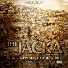 What Happened To The World (Street Album) mp3 Album by The Jacka