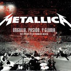 Orgullo, Pasión, Y Gloria: Tres Noches En La Ciudad De México by Metallica