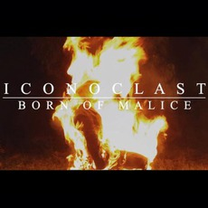 Born Of Malice by Iconoclast