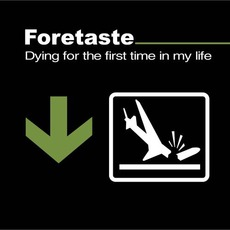 Dying For The First Time In My Life mp3 Single by Foretaste