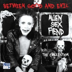 Between Good And Evil mp3 Artist Compilation by Alien Sex Fiend