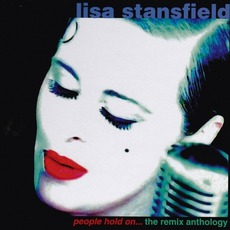 People Hold On... The Remix Anthology mp3 Artist Compilation by Lisa Stansfield