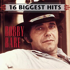 16 Biggest Hits mp3 Artist Compilation by Bobby Bare