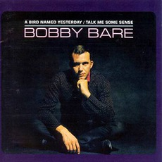 A Bird Named Yesterday / Talk Me Some Sense mp3 Artist Compilation by Bobby Bare