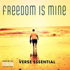 Freedom Is Mine (Mixtape) mp3 Artist Compilation by Verse Essential