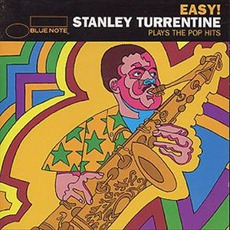 Easy! Stanley Turrentine Plays The Pop Hits mp3 Artist Compilation by Stanley Turrentine