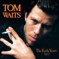 The Early Years, Volume 2 by Tom Waits
