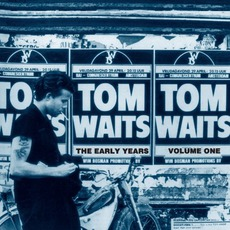 The Early Years, Volume 1 by Tom Waits