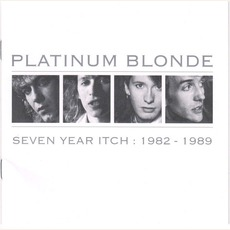 Seven Year Itch: 1982 - 1989 mp3 Artist Compilation by Platinum Blonde