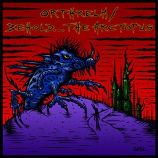 Orthrelm / Behold... The Arctopus mp3 Compilation by Various Artists