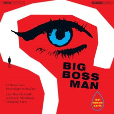 Last Man On Earth mp3 Album by Big Boss Man