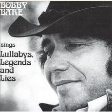 Sings Lullabys, Legends And Lies mp3 Album by Bobby Bare